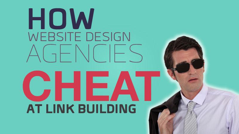 how website design agencies cheat at link building
